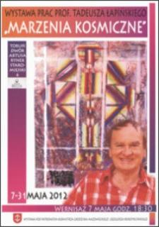 """""""Marzenia kosmiczne"""" : wystawa prac prf. Tadeusza Łapińskiego : 7-31 maja 2012"""