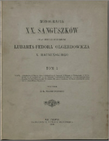 Monografia XX. Sanguszków oraz innych potomków Lubarta-Fedora Olgerdowicza X. Ratneńskiego. T. 1