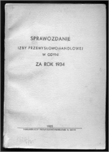 Sprawozdanie Izby Przemysłowo-Handlowej w Gdyni za Rok 1934