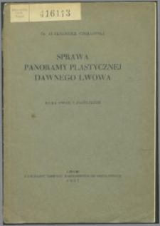 Sprawa panoramy plastycznej dawnego Lwowa : kilka uwag i zastrzeżeń