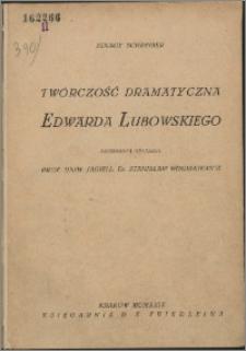 Twórczość dramatyczna Edwarda Lubowskiego