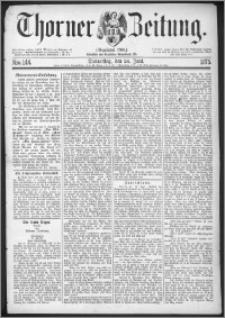 Thorner Zeitung 1875, Nro. 144