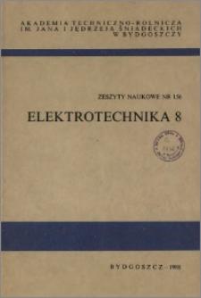 Zeszyty Naukowe. Elektrotechnika / Akademia Techniczno-Rolnicza im. Jana i Jędrzeja Śniadeckich w Bydgoszczy, z.8 (156), 1988