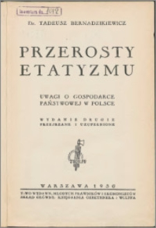 Przerosty etatyzmu : uwagi o gospodarce państwowej w Polsce