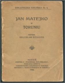 Jan Matejko w Toruniu