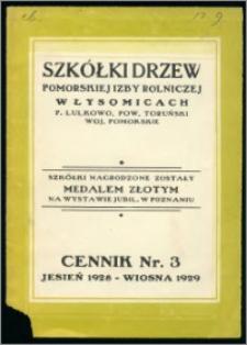 Cennik nr 3 : jesień 1928 - wiosna 1929 : Szkółki Drzew Pomorskiej Izby Rolniczej w Łysomicach