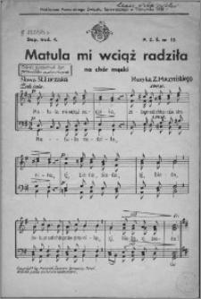 Matula mi wciąż radziła : na chór męski